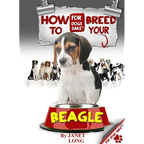 How to Breed your Beagle (English Edition)