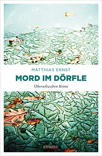 Buchseite und Rezensionen zu 'Mord im Dörfle: Oberschwaben Krimi' von Matthias Ernst