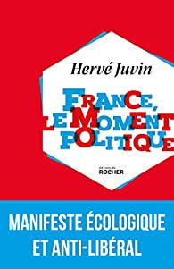 France, le moment politique par Juvin