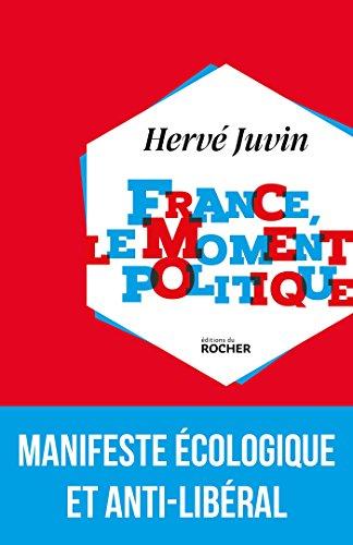 France, le moment politique: Manifeste écologique et social