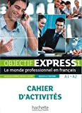 Objectif Express 01. Cahier d'activités: Le monde professionnel en français