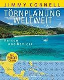 Törnplanung weltweit: Reisen und Reviere ? Mit Pilot Charts - Jimmy Cornell