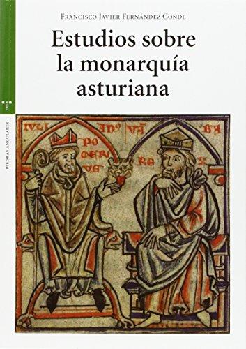 Estudios sobre la monarquía asturiana (Estudios Históricos La Olmeda) por Fancisco Javier Fernández Conde