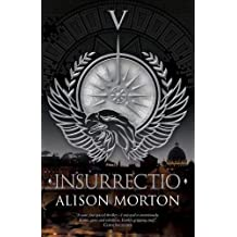 Insurrectio (The Roma Nova Series) by Alison Morton (2016-04-12)