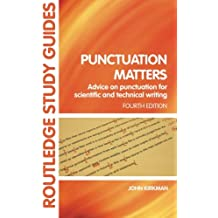 Punctuation matters: Advice on Punctucation for Scientific and Technical Writing (Routledge Study Guides)