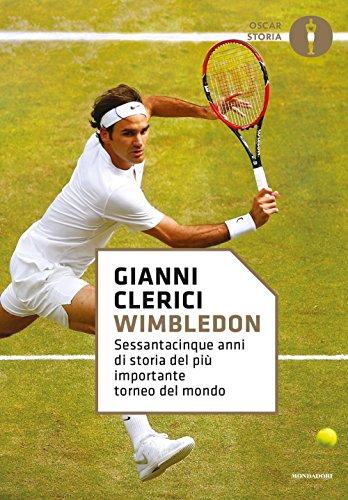 Wimbledon. Sessantacinque anni di storia del più importante torneo del mondo