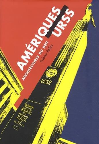 Les Amériques des architectes soviétiques par Fabien Bellat