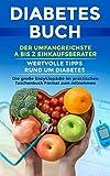 Diabetes Buch: Diabetes Buch: Der umfangreichste A bis Z Einkaufsberater | Wertvolle Tipps rund um Diabetes | Die große Enzyklopädie im praktischen Taschenbuch Format zum mitnehmen | Version 2018/19