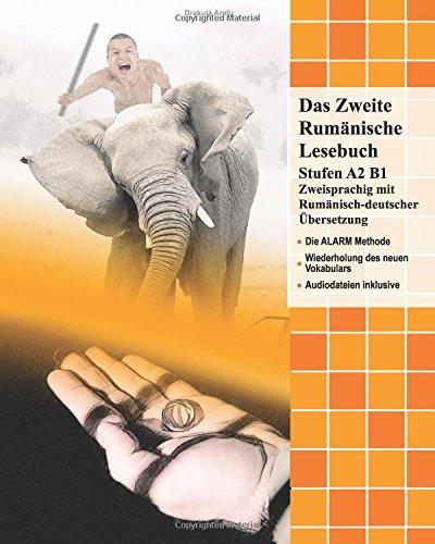 Das Zweite Rumänische Lesebuch: Stufen A2 und B1 zweisprachig mit rumänisch-deutscher Übersetzung (Gestufte Rumänische Lesebücher)