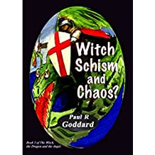 Witch Schism and Chaos? (The Witch, the Dragon and the Angel Book 3)