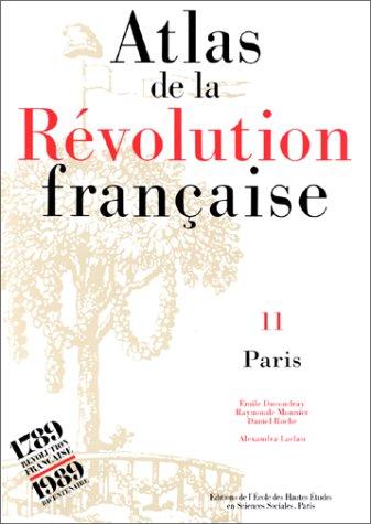 Atlas de la Révolution française, tome XI : Paris