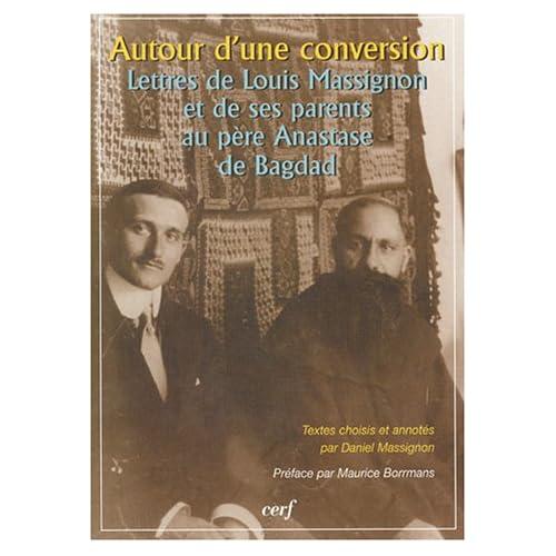 Autour d'une conversion : Lettres de Louis Massignon et de ses parents au père Anastase de Bagdad