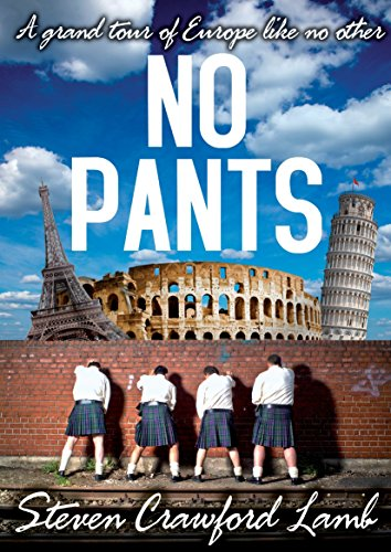 Tour De Pants (No Pants: A grand tour of Europe like no other (English Edition))