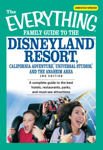 the-everything-family-guide-to-the-disneyland-resort-california-adventure-universal-studios-and-the-