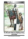 Der Deutsche Orden im Dreizehnjährigen Krieg 1454-1466: Ritterbrüder und Söldnerheere im 15. Jahrhundert (Heere & Waffen, Band 29)