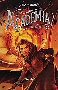 La Academia. Tercer libro par Amelia Drake