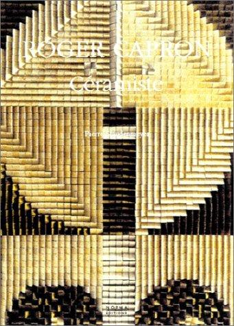 Roger Capron: Céramiste par Pierre Staudenmeyer