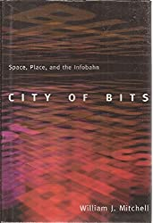 City of Bits: Space, Place, and the Infobahn by William J. Mitchell (1995-08-23)
