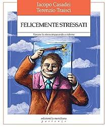 Felicemente stressati