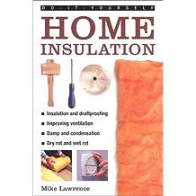 Home Insulation (Do-It-Yourself Essentials...)