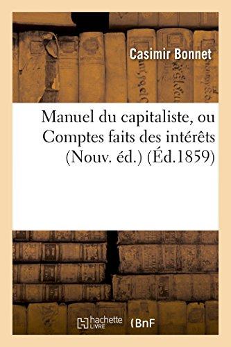 Manuel du capitaliste, ou Comptes faits des intér...
