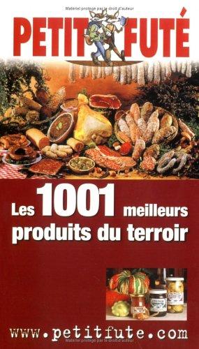Les 1001 meilleurs produits du terroir