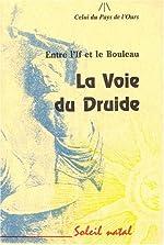 La Voie du druide de J.-C. Capelli