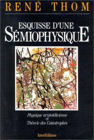 Esquisse d'une smiophysique : Physique aristotlicienne et thorie des catastrophes