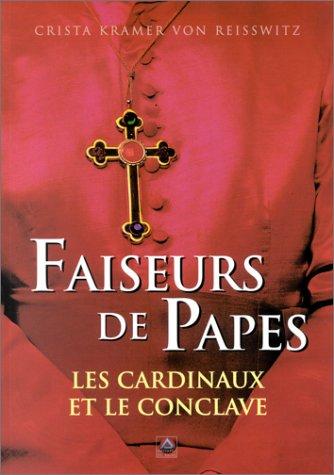 Faiseurs de Papes : Les Cardinaux et le Conclave