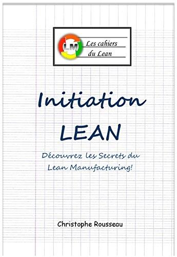 Livre gratuits Initiation Lean : Découvrez les Secrets du Lean Manufacturing (Les cahiers du Lean t. 1) pdf