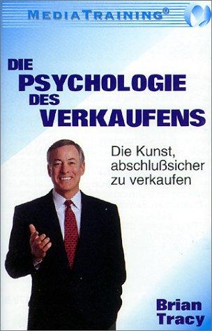 Die Psychologie des Verkaufens: Die Kunst, abschlusssicher zu verkaufen. Mediatraining