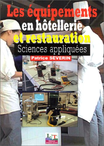 Les Equipements en hôtellerie et restauration : Sciences appliquées