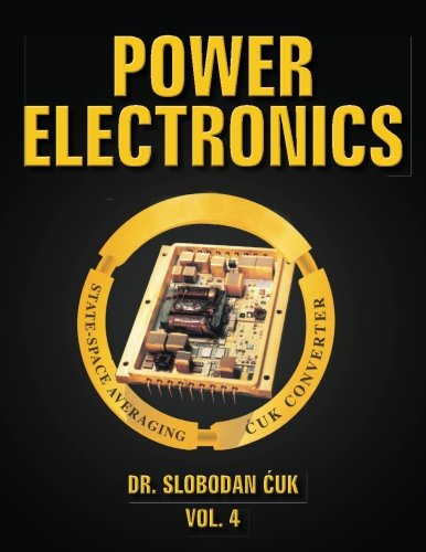 power-electronics-state-space-averaging-and-cuk-converters-vol-4-volume-4