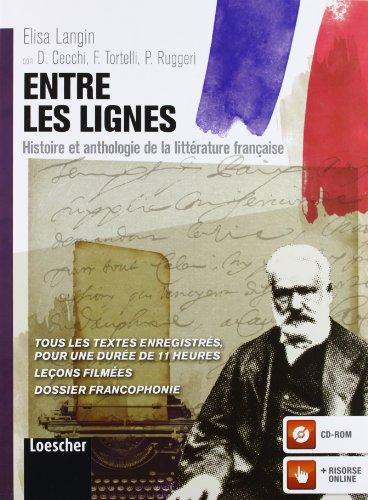 Entre les lignes. Histoire et anthologie de la littérature française. Per le Scuole superiori. Con espansione online