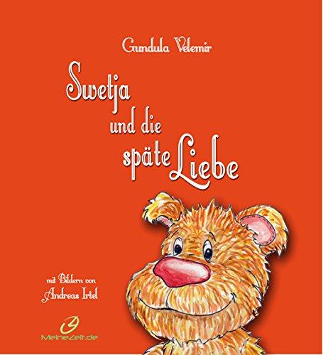 (Swetja und die späte Liebe: Eine Geschichte für Erwachsene und Kinder mit Bildern von Andreas Irtel)