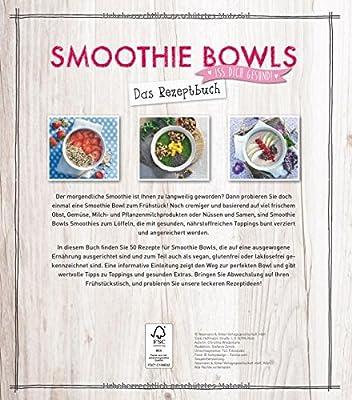 Smoothie Bowls - Das Rezeptbuch: Iss dich gesund!