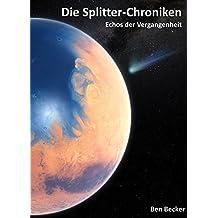 Die Splitter-Chroniken: Echos der Vergangenheit
