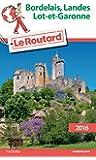 Guide du Routard Bordelais, Landes, Lot-et-Garonne 2016