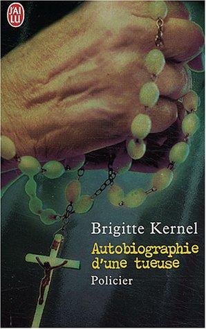 Autobiographie d'une tueuse par Brigitte Kernel
