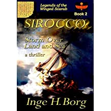 SIROCCO, Storm over Land and Sea: a thriller (Legends of the Winged Scarab Book 2) (English Edition)