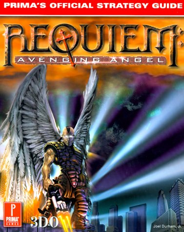 Requiem: Avenging Angel: Prima's Official Strategy Guide