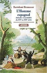 L'Homme espagnol : Attitudes et mentalités du XVI° au XIX° siècle