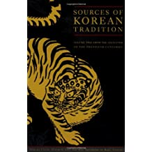 Sources of Korean Tradition: From the Sixteenth to the Twentieth Centuries (Introduction to Asian Civilizations)