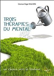 Trois Thérapies du Mental - Un chemin vers le bonheur