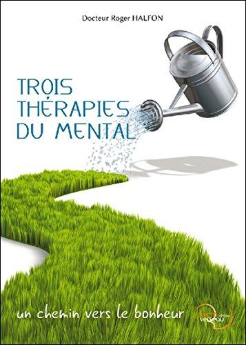 Trois Thrapies du Mental - Un chemin vers le bonheur