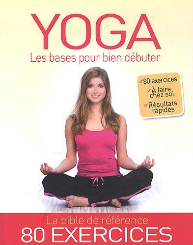 Yoga : Les bases pour bien débuter par Sophie Godard