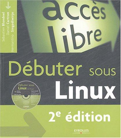Débuter sous Linux (1Cédérom)