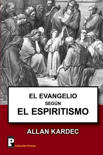 El Evangelio segun el Espiritismo por Allan Kardec