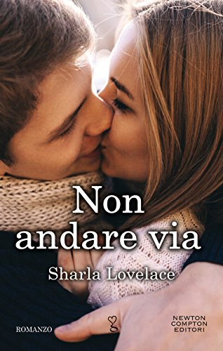 Non andare via (eNewton Narrativa) di [Lovelace, Sharla]