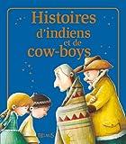 Histoires d'indiens et de cow-boys (52 histoires) (French Edition)